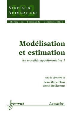 Couverture de l'ouvrage Modélisation et estimation : les procédés agroalimentaires 1
