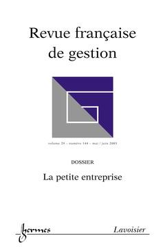 Couverture de l'ouvrage Revue française de gestion N° 144 Mai/Juin 2003 : la petite entreprise