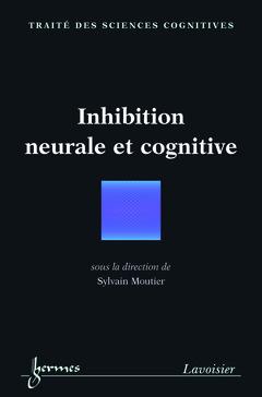 Couverture de l'ouvrage Inhibition neurale et cognitive