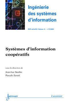 Couverture de l'ouvrage Systèmes d'information coopératifs (Ingénierie des systèmes d'informationRSTI série ISI Vol.8 N° 2/2003)