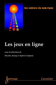 Couverture de l'ouvrage Les jeux en ligne (Les cahiers du numérique Vol.4 N° 2/2003)
