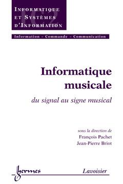Couverture de l'ouvrage Informatique musicale : du signal au signe musical