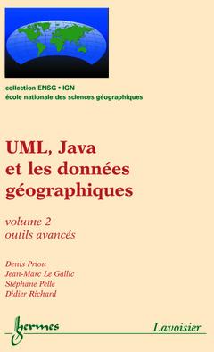 Couverture de l'ouvrage UML, Java et les données géographiques Vol. 2 : outils avancés