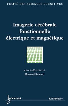 Couverture de l'ouvrage Imagerie cérébrale fonctionnelle électrique et magnétique