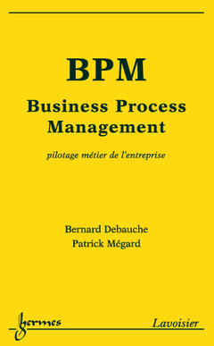 Couverture de l'ouvrage BPM, Business Process Management