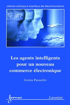 Couverture de l'ouvrage Les agents intelligents pour un nouveau commerce électronique