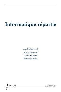 Couverture de l'ouvrage Informatique répartie (RSTI/hors série 2005)