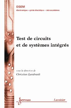 Couverture de l'ouvrage Test de circuits et de systèmes intégrés