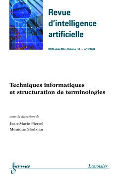 Couverture de l'ouvrage Techniques informatiques et structuration de terminologies (Revue d'intelligence artificielle RSTI série RIA Vol.18 N° 1/2004)