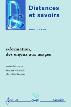 Couverture de l'ouvrage E-formation, des enjeux aux usages (Distances et savoirs Vol.1 N° 4/2003)