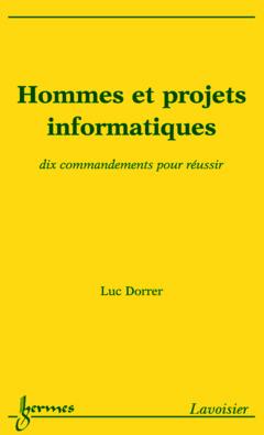 Couverture de l'ouvrage Hommes et projets informatiques : dix commandements pour réussir