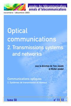 Couverture de l'ouvrage Optical Communications 2. Transmission systems and networks (Annales des Télécommunications Tome 58 N° 11-12 Novembre -Décembre 2003)