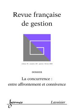Couverture de l'ouvrage Revue Française de Gestion N° 148 Janvier/Février 2004 : la concurrence : entre affrontement et connivence
