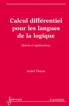 Couverture de l'ouvrage Calcul différentiel pour les langues de la logique : Théorie et applications