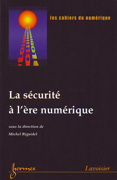 Couverture de l'ouvrage La sécurité à l'ère numérique (Les Cahiers du Numérique Vol. 4 N° 3/4 2003)