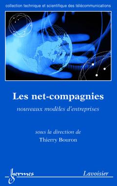 Couverture de l'ouvrage Les net-compagnies : nouveaux modéles d'entreprises