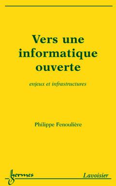 Couverture de l'ouvrage Vers une informatique ouverte : enjeux et infrastructures