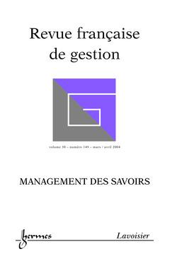 Couverture de l'ouvrage Revue Française de Gestion N° 149 Mars/Avril 2004 : Management des savoirs