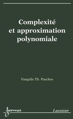 Couverture de l'ouvrage Complexité et approximation polynomiale