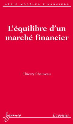 Couverture de l'ouvrage L'équilibre d'un marché financier (série modèles financiers)