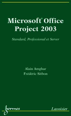 Couverture de l'ouvrage Microsoft Office Project 2003 : standard, professional et server