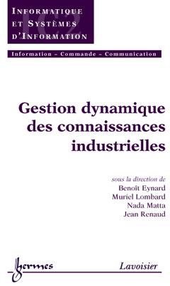 Cover of the book Gestion dynamique des connaissances industrielles
