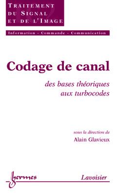 Couverture de l'ouvrage Codage de canal : des bases théoriques aux turbocodes