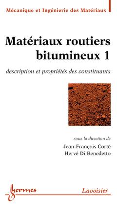 Couverture de l'ouvrage Matériaux routiers bitumineux 1 : description et propriétés des constituants