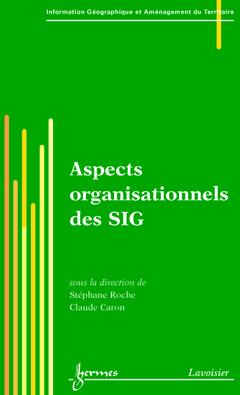 Couverture de l'ouvrage Aspects organisationnels des SIG