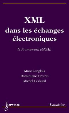 Couverture de l'ouvrage XML dans les échanges électroniques : le Framework ebXML