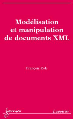 Couverture de l'ouvrage Modélisation et manipulation de documents XML