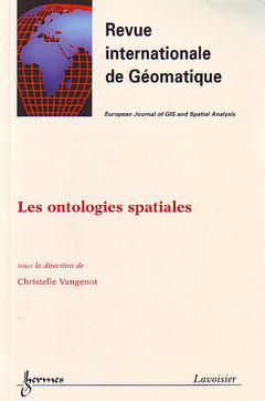Couverture de l'ouvrage Les ontologies spatiales (Revue internationale de Géomatique Vol. 14 N° 2/2004)