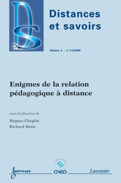 Couverture de l'ouvrage Énigmes de la relation pédagogique à distance (Distances et savoirs Vol. 2 N° 2-3/2004)