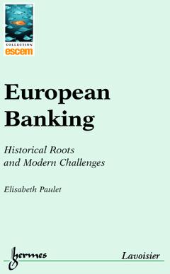 Couverture de l'ouvrage European Banking : historical roots & modern challenges