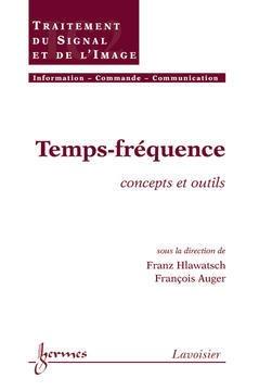 Couverture de l'ouvrage Temps-fréquence : concepts et outils