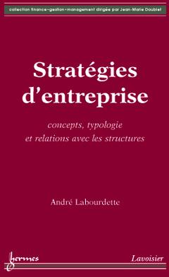 Couverture de l'ouvrage Stratégies d'entreprise: concepts, typologie et relations avec les structures