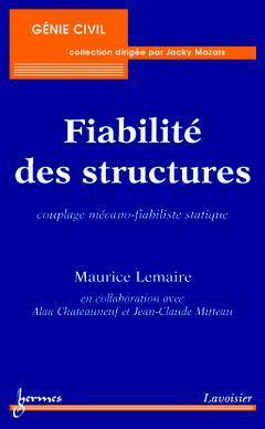 Couverture de l'ouvrage Fiabilité des structures : couplage mécano-fiabiliste statique
