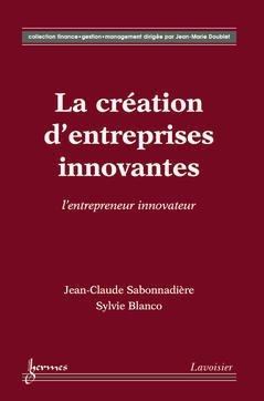 Couverture de l'ouvrage La création d'entreprises innovantes