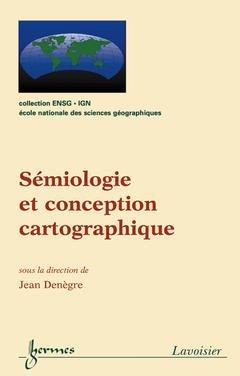Couverture de l'ouvrage Sémiologie et conception cartographique