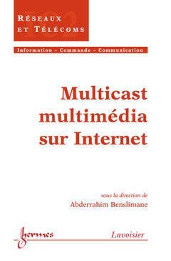Couverture de l'ouvrage Multicast multimédia sur Internet