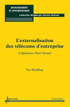 Couverture de l'ouvrage L'externalisation des télécoms d'entreprise : L'Opérateur Privé Virtuel