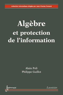 Couverture de l'ouvrage Algèbre et protection de l'information