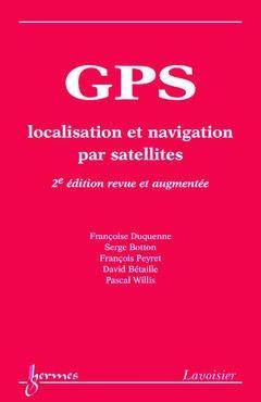 Couverture de l'ouvrage GPS : localisation et navigation par satellites