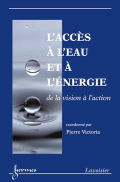 Couverture de l'ouvrage L'accès à l'eau et à l'énergie