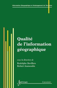 Couverture de l'ouvrage Qualité de l'information géographique