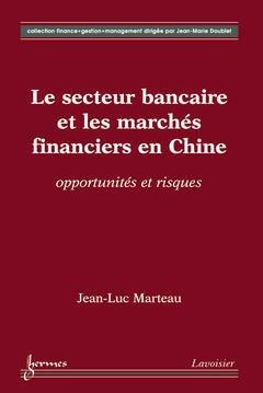 Couverture de l'ouvrage Secteur bancaire et les marchés financiers en Chine : opportunités et risques