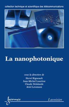 Couverture de l'ouvrage La nanophotonique