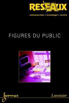Couverture de l'ouvrage Figures du public (Réseaux Vol. 22 N° 126/2004)