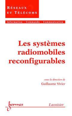 Couverture de l'ouvrage Les systèmes radiomobiles reconfigurables