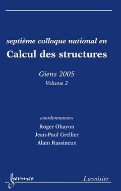 Couverture de l'ouvrage Calcul des structures Volume 2 (Septième colloque national, Giens 2005)